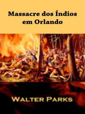 cover image of Massacre dos Índios em Orlando