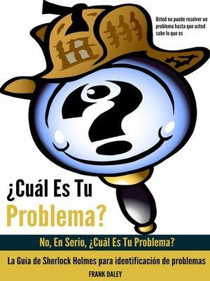 cover image of ¿Cuál Es Tu Problema?