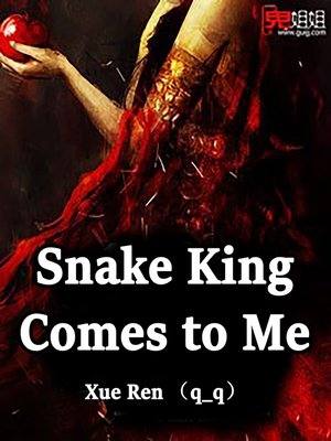 cover image of Snake King Comes to Me