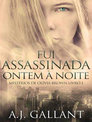 cover image of Fui Assassinada Ontem À Noite