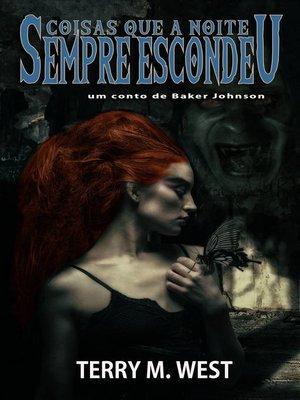 cover image of Coisas Que a Noite Sempre Escondeu