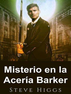 cover image of Misterio en la Acería Barker