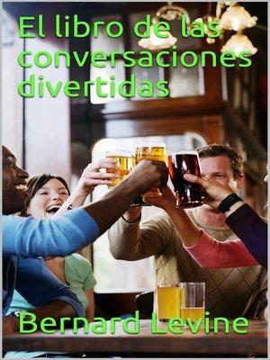 cover image of El libro de las conversaciones divertidas
