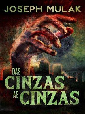 cover image of Das cinzas às cinzas