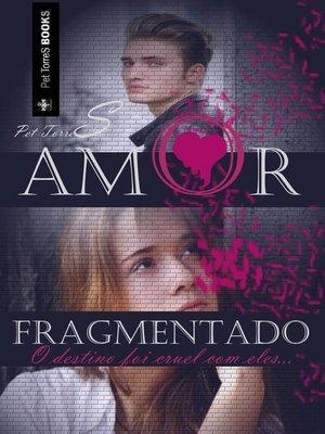 cover image of Amor Fragmentado