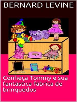 cover image of Conheça Tommy e sua fantástica fábrica de brinquedos