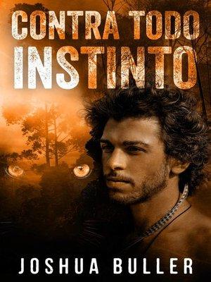 cover image of Contra todo instinto