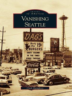 cover image of Vanishing Seattle