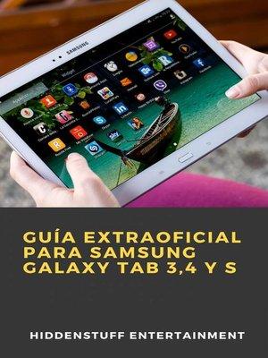 cover image of Guía extraoficial para Samsung Galaxy Tab 3,4 y S
