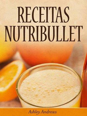 cover image of Receitas Nutribullet