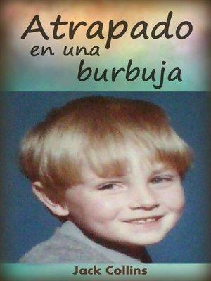 cover image of Atrapado en una burbuja