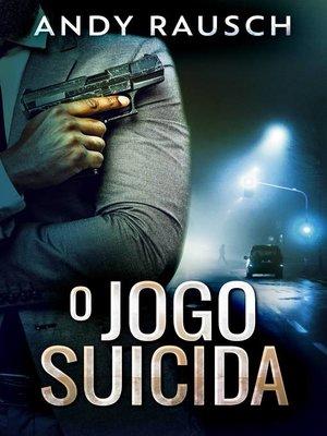 cover image of O jogo Suicida