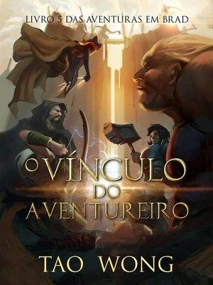 cover image of O Vínculo do Aventureiro