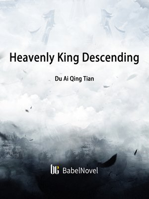cover image of Heavenly King Descending