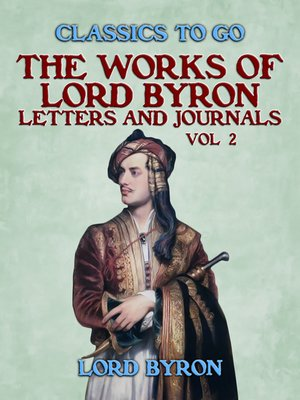 cover image of The Works of Lord Byron, Letters and Journals, Vol 2