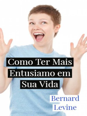 cover image of Como Ter Mais Entusiamo em Sua Vida