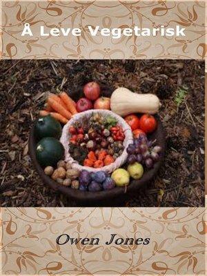 cover image of Å Leve Vegetarisk