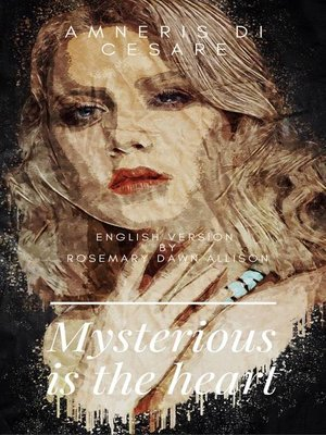cover image of Mysterious is the Heart