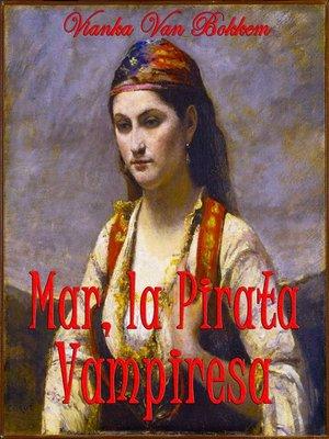 cover image of Mar, La Pirata Vampiresa