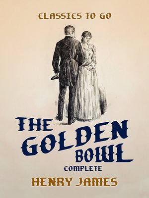 cover image of The Golden Bowl Complete