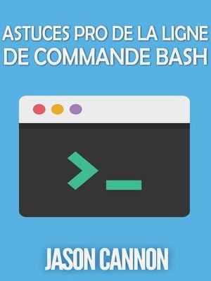 cover image of Astuces Pro de la Ligne de Commande Bash