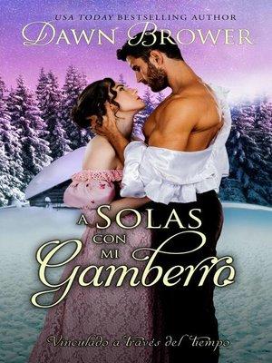 cover image of a solas con mi gamberro