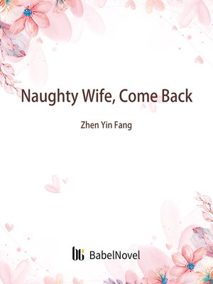 cover image of Naughty Wife, Come Back