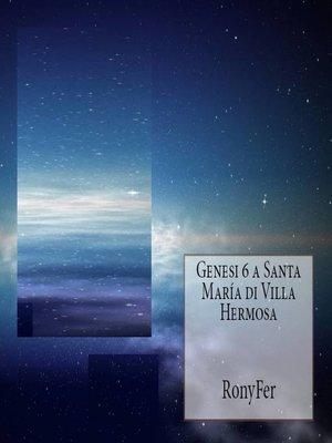 cover image of Genesi 6 A Santa María Di Villa Hermosa
