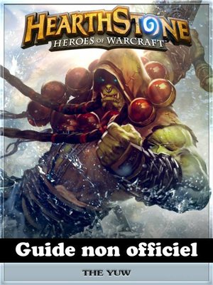 cover image of Hearthstone Heroes of Warcraft Guide non officiel