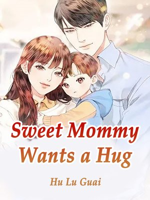 cover image of Sweet Mommy Wants a Hug