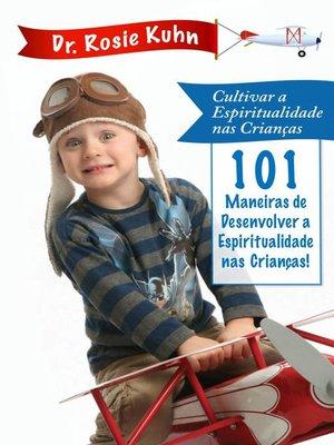 cover image of 101 Maneiras de Desenvolver a Espiritualidade das Nossas Crianças