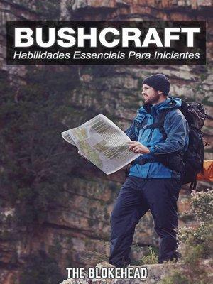 cover image of Bushcraft--7 Habilidades Essenciais para Iniciantes