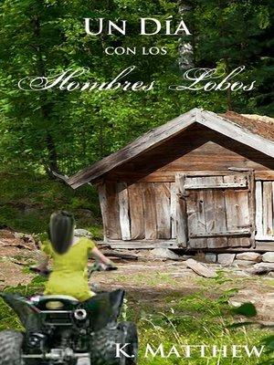 cover image of Un Día con los Hombres Lobos
