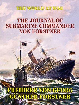 cover image of The Journal of Submarine Commander von Forstner