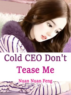 cover image of Cold CEO, Don't Tease Me