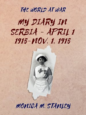 cover image of My Diary in Serbia- April 1, 1915-Nov. 1, 1915