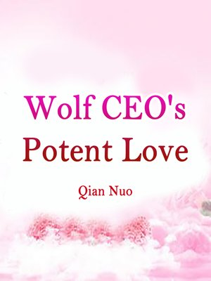 cover image of Wolf CEO's Potent Love