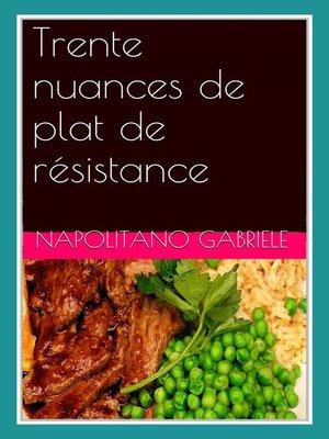 cover image of Trente Nuances De Plat De Résistance