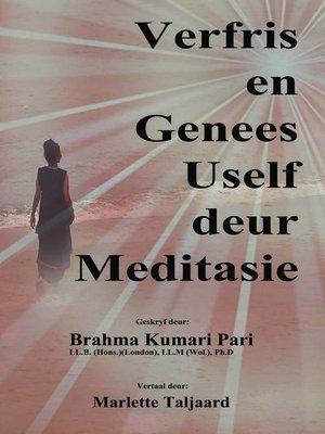 cover image of Verfris en Genees Uself deur Meditasie
