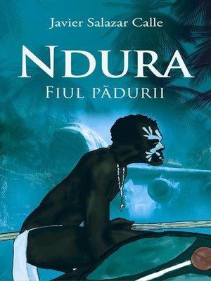 cover image of Ndura. Fiul pădurii.