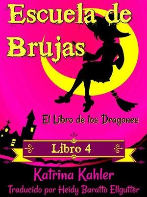 cover image of Escuela de Brujas-- Libro 4