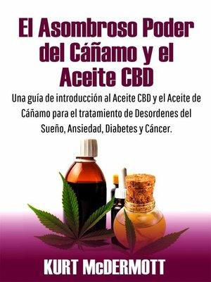cover image of El Asombroso Poder del Cáñamo y el Aceite CBD