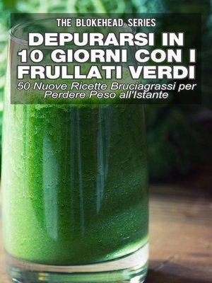 cover image of Depurarsi in 10 Giorni con Frullati Verdi