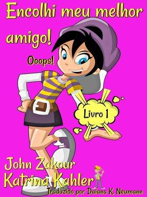 cover image of Encolhi meu melhor amigo! Ooops! Livro 1