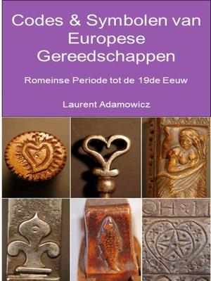 cover image of Codes & Symbolen van Europese  Gereedschappen, Romeinse  Periode tot 19de Eeuw