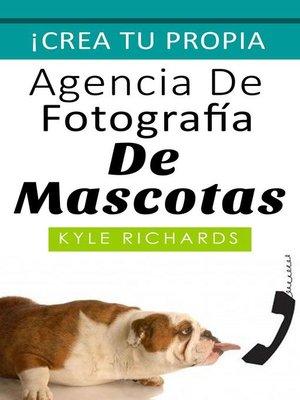 cover image of Crea Tu Propio Estudio Fotográfico De Mascotas