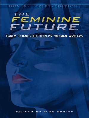 cover image of The Feminine Future: Early Science Fiction by Women Writers