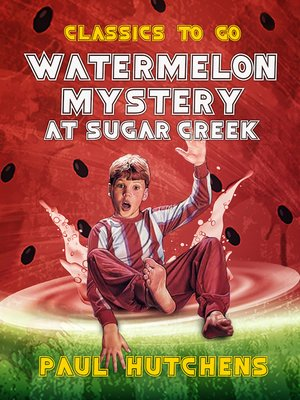 cover image of Watermelon Mystery at Sugar Creek