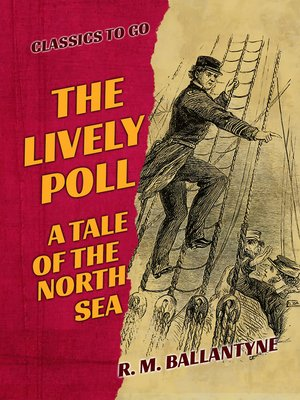 cover image of The Lively Poll a Tale of the North Sea