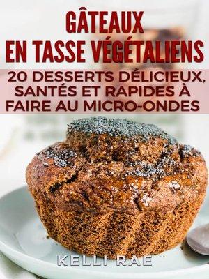 cover image of Gâteaux en tasse végétaliens